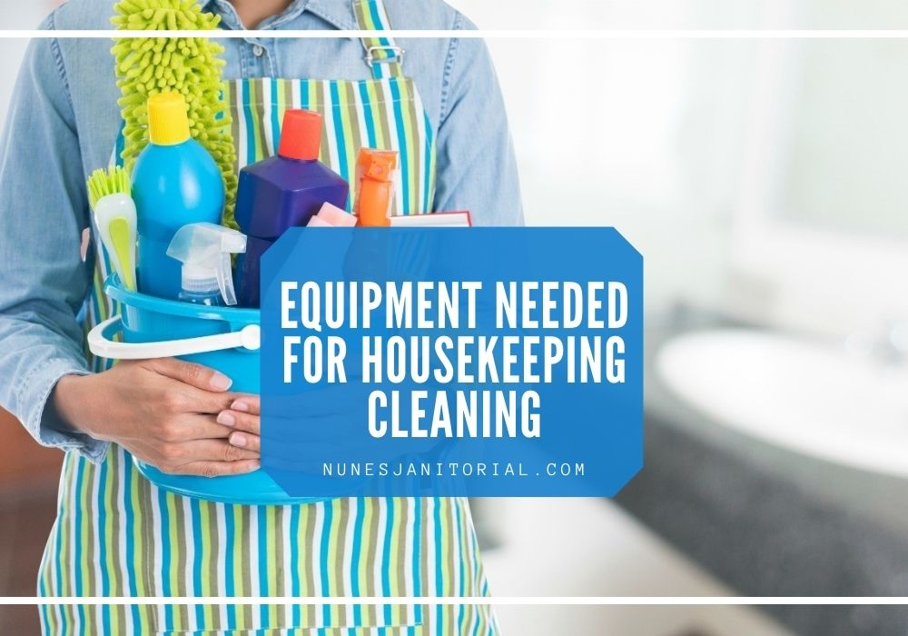 Equipment Needed for Housekeeping Cleaning